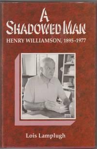 A Shadowed Man: Henry Williamson 1895-1977