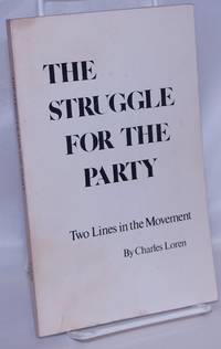 image of The struggle for the party; two lines in the movement