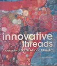 Innovative Threads by  Liza Gillespie  - Hardcover  - .  - from Africana Books (SKU: 2000574)