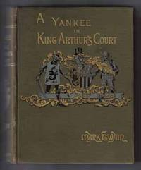 A Connecticut Yankee In King Arthur's Court  - 1st Edition/1st Printing by  Mark [; Samuel Langhorne Clemens] Twain - First Edition; First Printing - 1889 - from Books Tell You Why, Inc. and Biblio.com