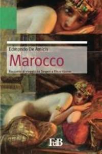 Marocco: Da Tangeri a Fes e ritorno Fiori di loto Volume 6 Italian Edition
