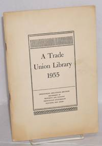 A trade union library, 1955. Sixth edition