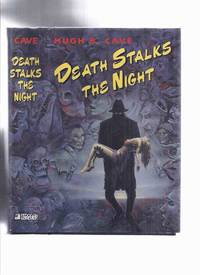 FEDOGAN & BREMER Limited Edition in Slipcase:  Death Stalks the Night -by Hugh B Cave -Signed (stories from the Pulps: Dime Mystery Magazine; Terror Tales; Spicy-Adventure; New Mystery Adventures; Super-Detective; Horror Stories; Star Detective; etc)
