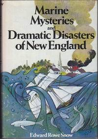 image of Marine Mysteries and Dramatic Disasters of New England  SIGNED