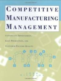 Competitive Manufacturing Management: Continuous Improvement