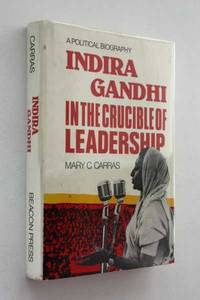 Indira Gandhi: In the Crucible of Leadership, A Political Biography