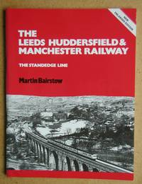 The Leeds Huddersfield & Manchester Railway. The Stanedge Line.