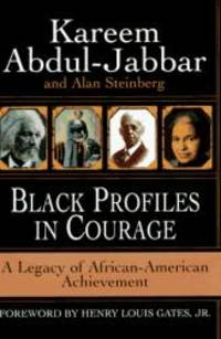 Black Profiles in Courage: A Legacy of African-American Achievement by Kareem Abdul-jabbar - Hardcover - 1996-09-01 - from Books Express (SKU: 0688130976q)