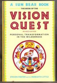THE BOOK OF THE VISION QUEST Personal Transformation in the Wilderness
