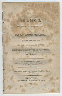 A sermon, preached at the ordination of the Rev. Thomas Punderson, October 26th A.D. 1809, to the pastoral care of the church and society of Union Parish, Pittsfield.