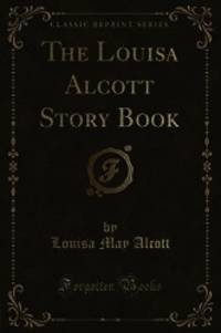 image of The Louisa Alcott Story Book (Classic Reprint)