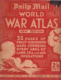 """Daily Mail"" World War Atlas by Philip, George & Son. Ltd. , compiled by - N.D."