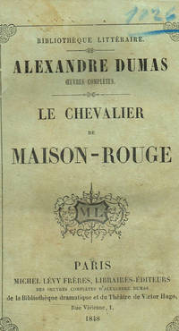 Le chevalier de Maison-Rouge by Alexandre Dumas - 1848 - from Controcorrente Group srl BibliotecadiBabele and Biblio.com