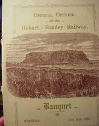 Official Opening of the Hobart-Stanley Railway (Tasmania) 1922 Banquet Folder. Ephemera.