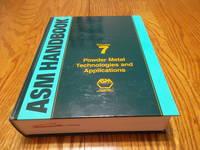 Asm Handbook VOLUME 7: Powder Metal Technologies and Applications