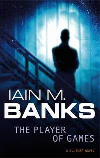 The Player Of Games: A Culture Novel