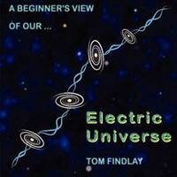 A Beginner's View of Our Electric Universe by Tom Findlay - Paperback - 2013-04-04 - from Books Express (SKU: 1781481415n)
