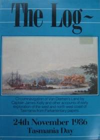 The Log of the circumnavigation of Van Diemen's Land by Captain James Kelly 1814-1815 and...