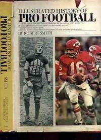 ILLUSTRATED HISTORY OF PRO FOOTBALL by  Robert Metcalf Smith - First Edition - 1970 - from poor mans books (SKU: 17397)