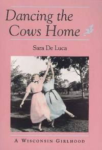 Dancing the Cows Home: Wisconsin Girlhood