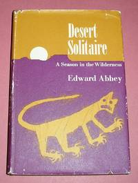 Desert Solitaire - A Season in the Wilderness