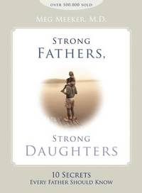 image of Strong Fathers, Strong Daughters: 10 Secrets Every Father Should Know