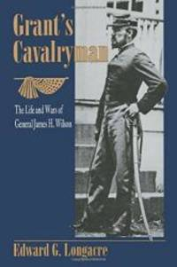 Grant's Cavalryman by Edward G. Longacre - Paperback - 2000-01-05 - from Books Express and Biblio.com