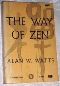 THE WAY OF ZEN by Alan W. Watts - 1965