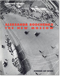 Aleksandr Rodchenko--The New Moscow:  Photographs from the L. and G. Tatunz Collection