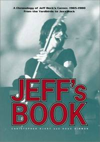 Jeff's book : A chronology of Jeff Beck's career 1965-1980 : from the Yardbirds to Jazz-Rock