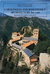 Carolingian and Romanesque architecture 800-1200 by  K.J Conant - Paperback - 4th edition - 1993 - from Acanthophyllum Books and Biblio.com