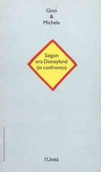 SAIGON ERA DISNEYLAND by Gino & Michele - 1994 - from Libreria MarcoPolo (SKU: 35032)