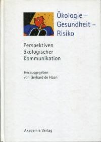 Ökologie - Gesundheit - Risiko.