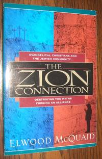 image of The Zion Connection: Destroying the Myths, Forging an Alliance