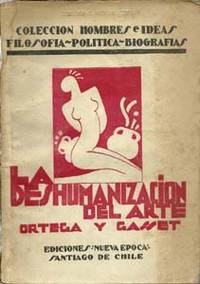 La Deshumanizacion Del Arte: Ideas Sobre La Novela by Jose Ortega Y Gasset  - Paperback  - 1932  - from Barking Dog Books and Art LLC (SKU: 008440)