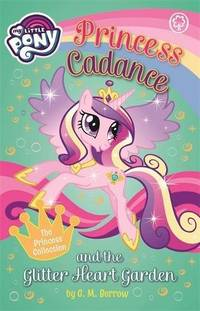 Princess Cadance and the Glitter Heart Garden (My Little Pony)