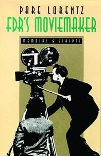 Fdr'S Moviemaker-Memoirs And Scripts