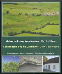 image of Galway's Living Landscapes. Part 1: Eskers / Tirdhreacha Beo na Gaillimhe. Cuid 1: Eascracha