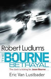 Robert Ludlum's The Bourne Betrayal JASON BOURNE