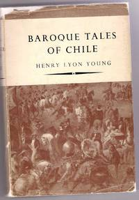 Baroque Tales of Chile. (Signed).