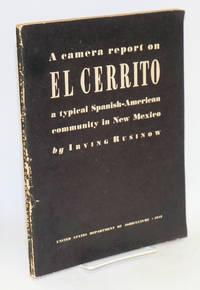 A camera report on El Cerrito; a typical Spanish-American community in New Mexico