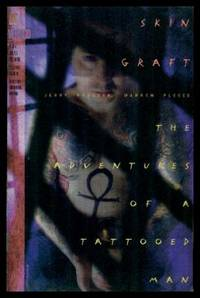 SKIN GRAFT - The Adventures of a Tattooed Man - 1 - July 1993