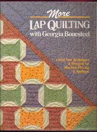 image of More Lap Quilting With Georgia Bonesteel: Great New Techniques & Designs for Machine Piecing & Applique