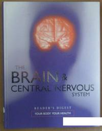 The Brain & Central Nervous System (Your Body Your Health)