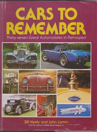 Cars to Remember: Thirty-Seven Great Automobiles in Retrospect