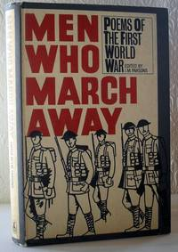 Men Who March Away - Poems of the First World War