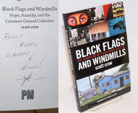 Black flags and windmills. Hope, Anarchy, and the Common Ground Collective. Foreword by Kathleen Cleaver