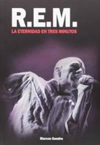 image of R.E.M. : la eternidad en tres minutos