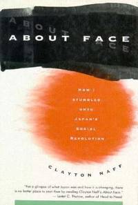 About Face : How I Stumbled onto Japan's Social Revolution