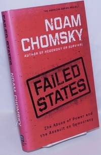 image of Failed States; The Abuse of Power and the Assault on Democracy
